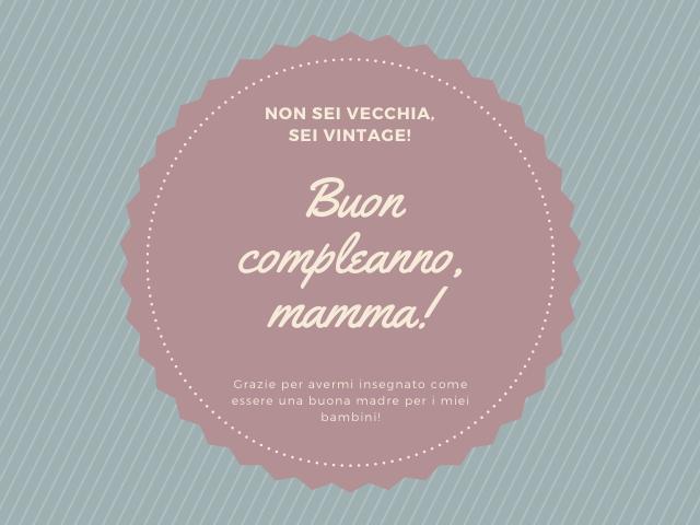 frasi per la mamma compleanno