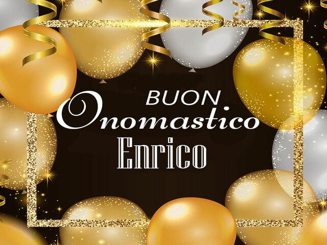 Buon Onomastico Enrico 9