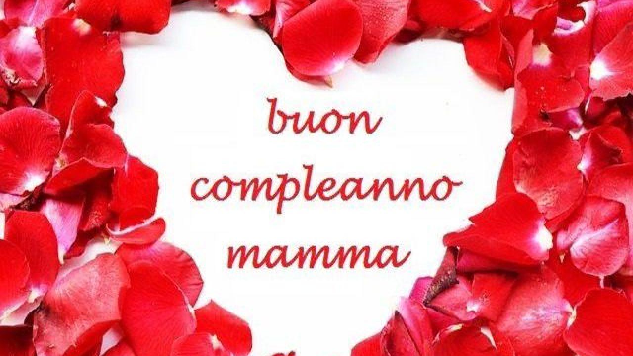 Buon Compleanno Mamma Frasi Immagini E Tante Idee Per Farle Gli