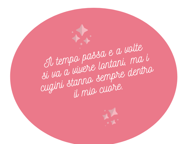 Belle Frasi Sulle Cugine.I Cugini Le Frasi E Le Immagini Piu Belle Da Dedicare A Tutto Donna