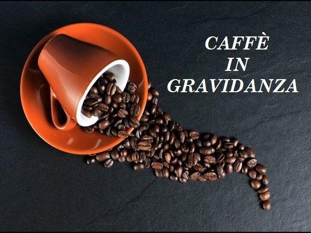 Bere caffè in gravidanza