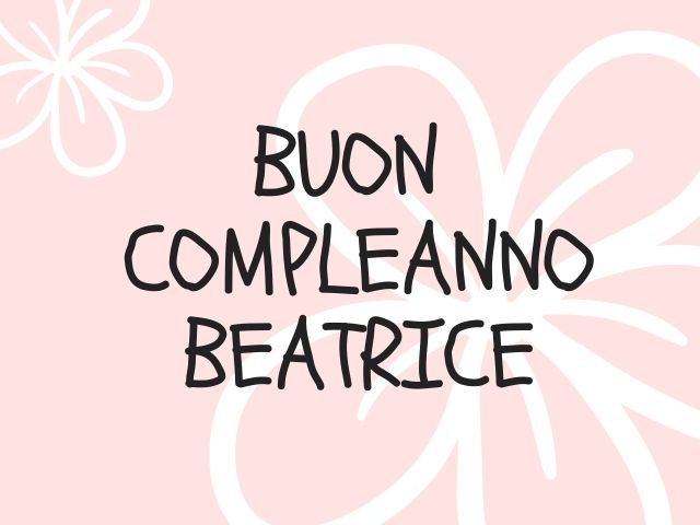 compleanno Beatrice