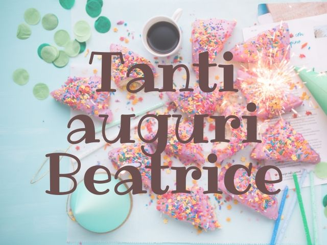 tanti auguri Beatrice