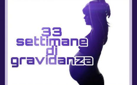 33 settimane di gravidanza