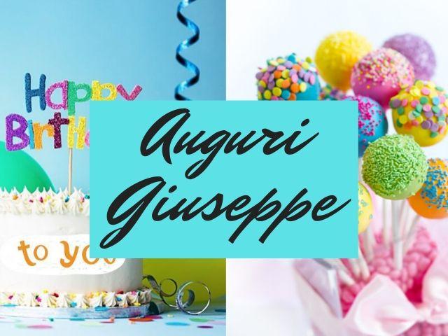 Favoloso Buon Compleanno Giuseppe: immagini, frasi e video di auguri - A KR39