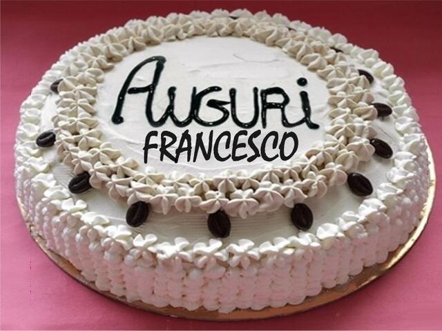 tanti auguri torta Francesco