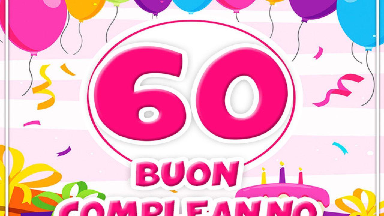 Festa Compleanno 40 Anni Uomo auguri 60 anni: 74 frasi di auguri, immagini e video per un