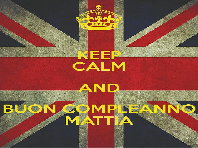 keep calm and buon compleanno mattia