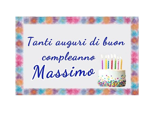 buon compleanno massimo auguri