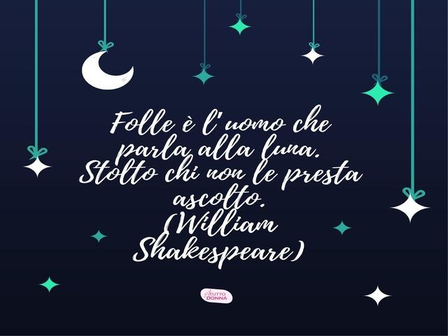 frasi sulla luna di shakespeare
