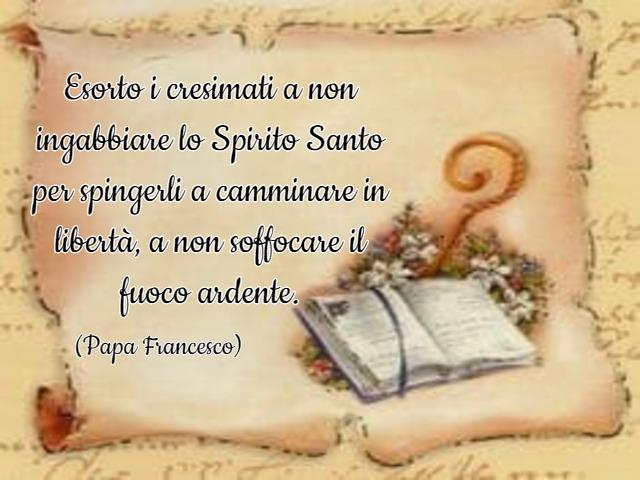 frasi per cresima di papa francesco