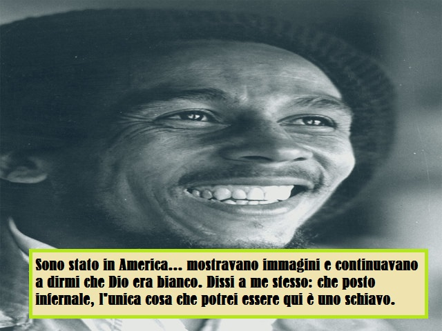frasi bob marley in italiano