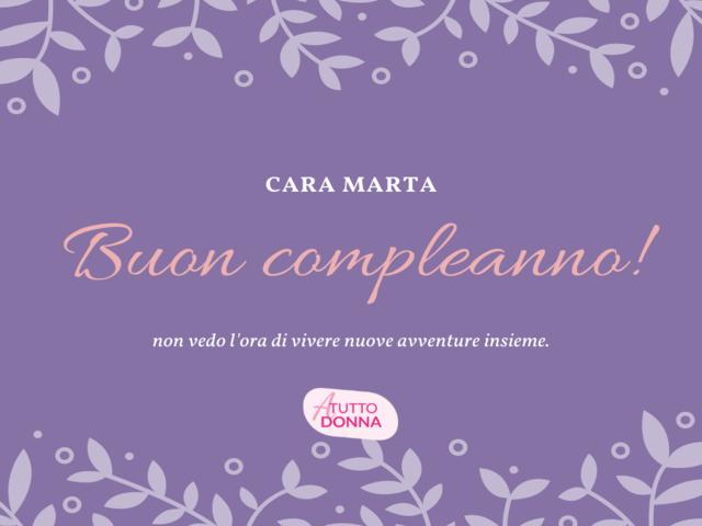 auguri per il compleanno di Marta